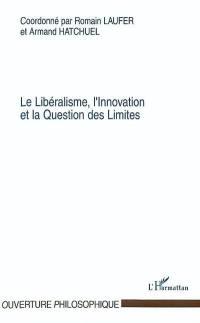 Le libéralisme, l'innovation et la question des limites