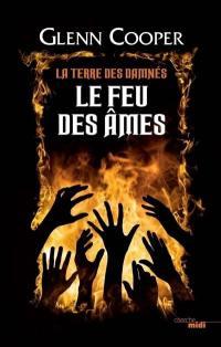 La terre des damnés, Le feu des âmes