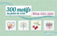 300 motifs au point de croix. Volume 2, Animaux, nature, saisons