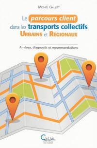 Le parcours client dans les transports collectifs urbains et régionaux