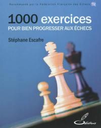 1.000 exercices pour bien progresser aux échecs