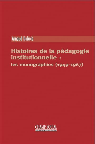 Histoires de la pédagogie institutionnelle