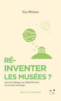 Ré-inventer les musées ?