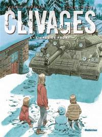 Clivages. Volume 1, Lignes de front