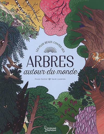 Les plus beaux contes des arbres autour du monde