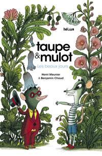 Taupe & Mulot, Les beaux jours