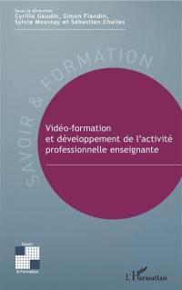 Vidéo-formation et développement de l'activité professionnelle enseignante