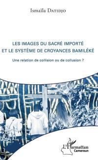 Les images du sacré importé et le système de croyances bamiléké