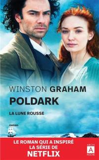 Poldark. Volume 3, La lune rousse
