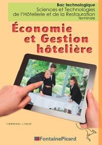 Economie et gestion hôtelière : bac technologique sciences et technologies de l'hôtellerie et de la restauration, terminale