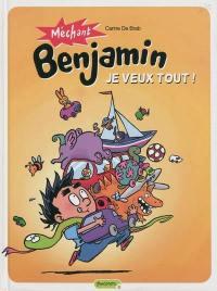 Méchant Benjamin. Volume 5, Je veux tout !