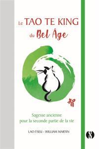Le Tao te king du bel âge