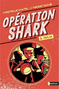 Opération Shark. Volume 2, Julia