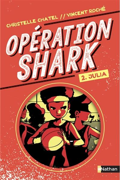 Opération Shark. Volume 2, Julia