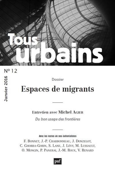 Tous urbains, Espaces de migrants