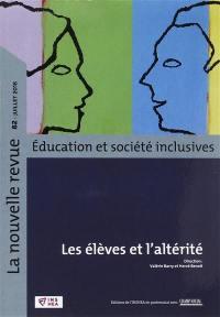 La nouvelle revue Education et société inclusives. n° 82, Les élèves et l'altérité