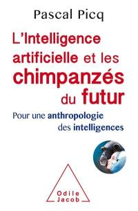 L'intelligence artificielle et les chimpanzés du futur