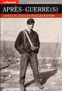 Après-guerre(s) : années 90, chaos et fragiles espoirs