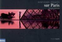 Nouveaux regards sur Paris