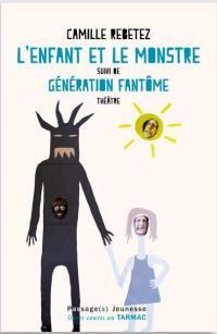 L'enfant et le monstre; Suivi de Génération fantôme