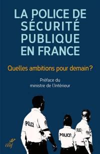 La police de sécurité publique en France