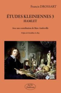 Etudes kleiniennes. Volume 3, Hamlet