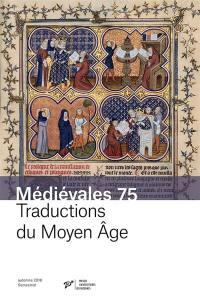 Médiévales. n° 75, Traductions du Moyen Age