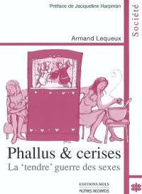 Phallus et cerises ou La tendre guerre des sexes