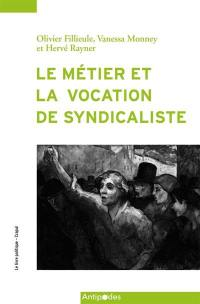 Le métier et la vocation de syndicaliste