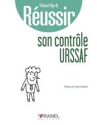 Réussir son contrôle URSSAF