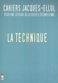 Cahiers Jacques Ellul. n° 2, La technique
