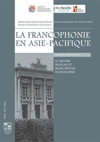 La francophonie en Asie-Pacifique. n° 3, Le théâtre français et francophone en Indochine