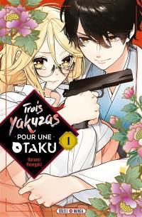 Trois yakuzas pour une otaku. Volume 1,