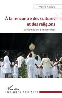 A la rencontre des cultures et des religions