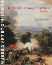 Le siège et la Commune de Paris, 1870-1871