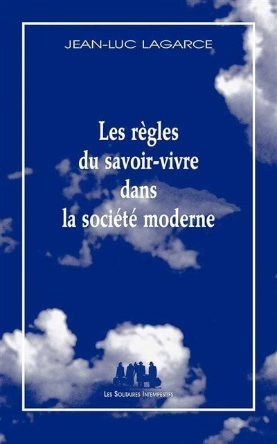 Les règles du savoir-vivre dans la société moderne