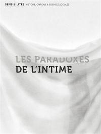 Sensibilités, Les paradoxes de l'intime