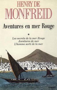 Aventures en mer Rouge. Volume 1,