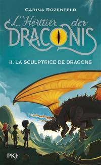 L'héritier des Draconis. Volume 2, La sculptrice de dragons