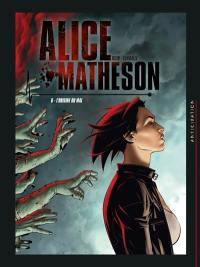 Alice Matheson. Volume 6, L'origine du mal