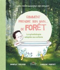 Comment prendre son bain... de forêt