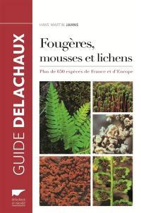 Guide des fougères, mousses et lichens