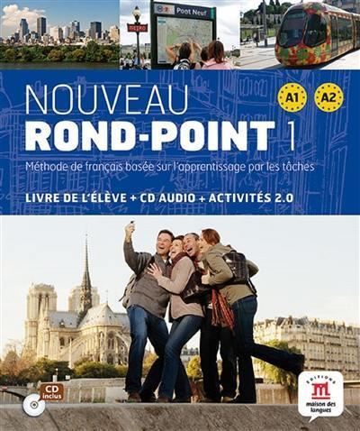 Nouveau rond-point 1 A1-A2 : méthode de français basée sur l'apprentissage par les tâches : livre de l'élève + CD audio