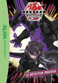 Bakugan armored alliance. Vol. 7. Le détective Magnus