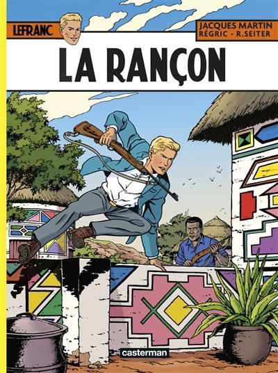 Lefranc. Volume 31, La rançon