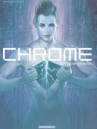 Chrome. Volume 1, Matera prima