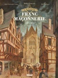 L'épopée de la franc-maçonnerie. Volume 2, Les bâtisseurs