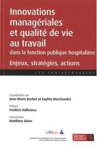 Innovations managériales et qualité de vie au travail dans les établissements de la fonction publique hospitalière