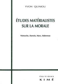 Études matérialistes sur la morale