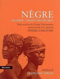 Nègre, Négrier, Traite des Nègres